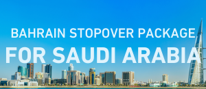 Bahrain Stopover Package