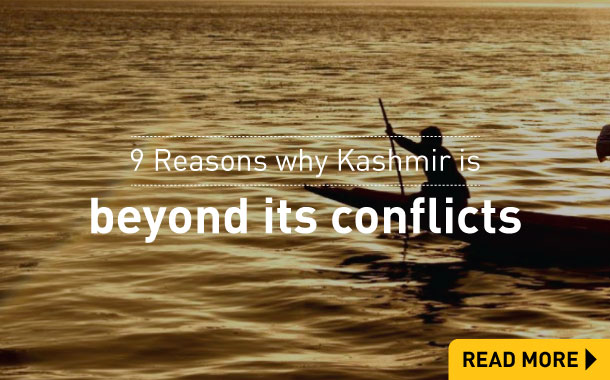 9 Reasons why Kashmir is beyond its conflicts