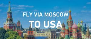 Fly to USA via Moscow