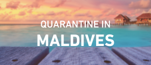 QUARANTINE IN MALDIVES